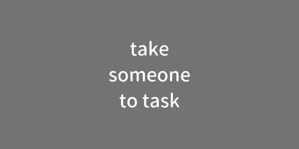 take to task