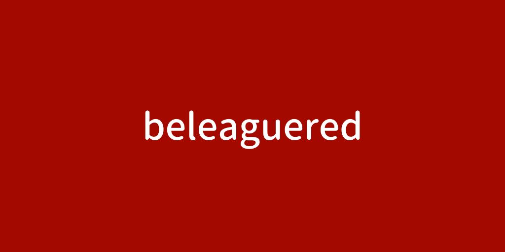 beleaguered.png
