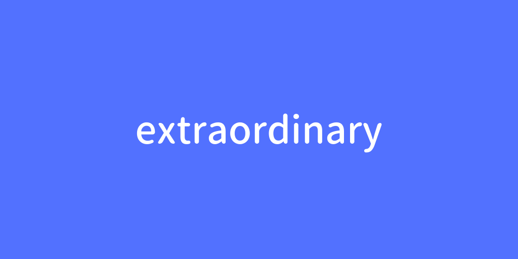 extraordinary.png