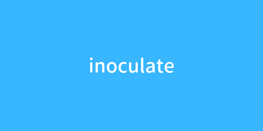 inoculate.png