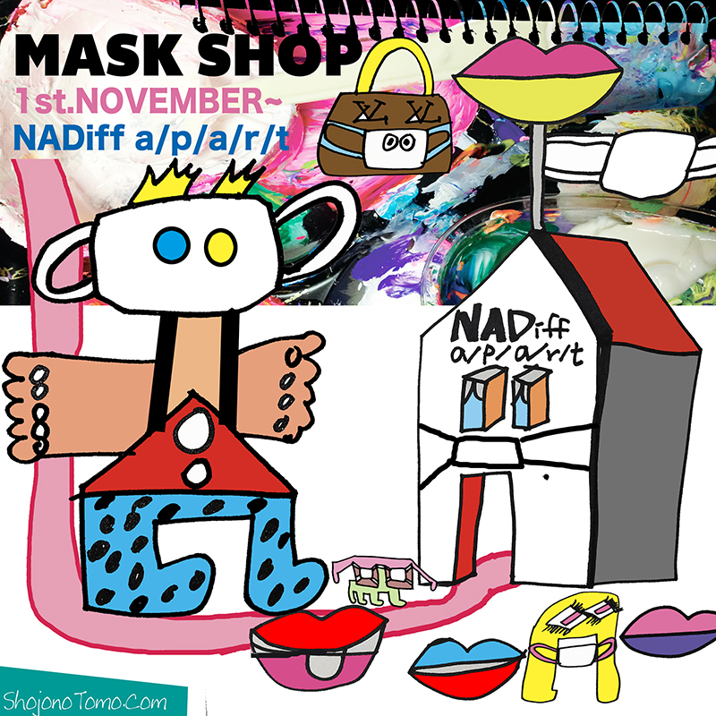 11/1〜Little MASK SHOP!恵比寿NADiff a/p/a/r/t・・・